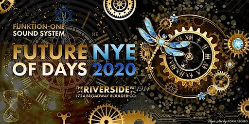 Future of Days: NYE 2020 Boulder