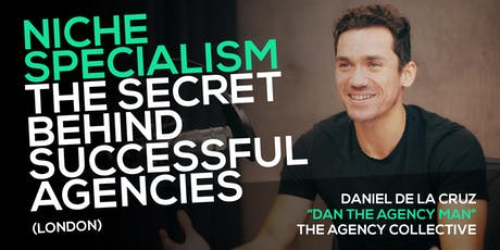 Niche Specialism: The Secret Behind Successful Agencies (London) tickets