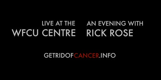 Get Rid of Cancer with Rick Rose