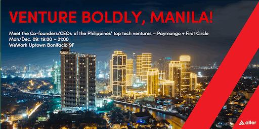 Venture Boldly, Manila!