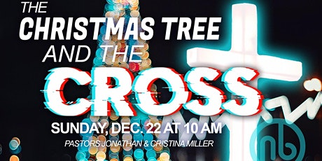 The Christmas Tree And The Cross-  A Christmas Event! tickets