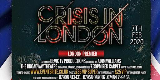 CRISIS IN LONDON PREMIERE