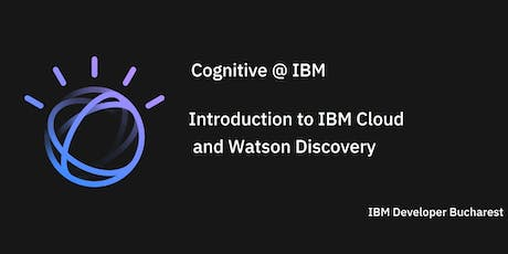 Introduction to IBM Cloud and Watson Discovery tickets