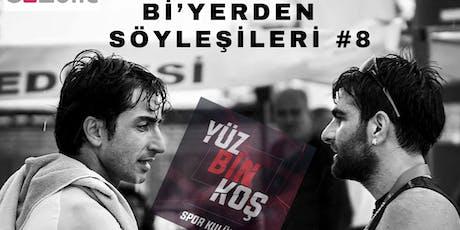 Bi'yerden #8  YÜZBİNKOŞ - Göksen Çınar / Özgür Axaman tickets