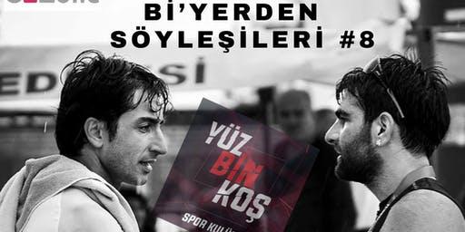 Bi'yerden #8  YÜZBİNKOŞ - Göksen Çınar / Özgür Axaman