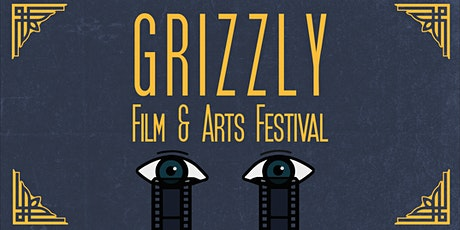 Grizzly Film & Arts Festival tickets