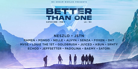 Better Than One ft. NESZLO, JSTN & BTO Collective at Catch One tickets