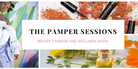 The Pamper Sessions - Beauty, Fashion & Wellness Show & Festive Marketplace tickets