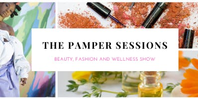 The Pamper Sessions - Beauty, Fashion & Wellness Show & Festive Marketplace