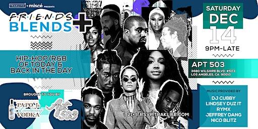 Friends + Blends : Hip-Hop/R&B Party