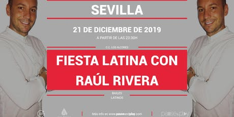 Fiesta latina con Raúl Rivera en Pause&Play Los Alcores entradas