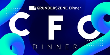 Gründerszene CFO Dinner -  07.05.2020 Tickets