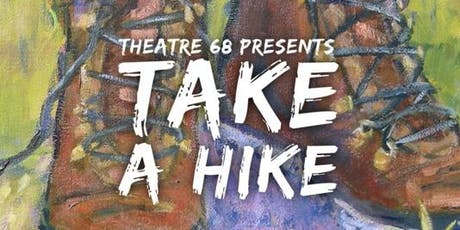Theatre 68 Presents: TAKE A HIKE tickets