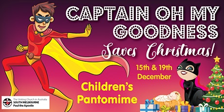 Captain Oh My Goodness Saves Christmas! Children's Pantomime tickets