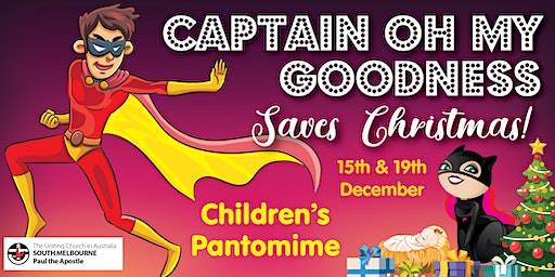Captain Oh My Goodness Saves Christmas! Children's Pantomime
