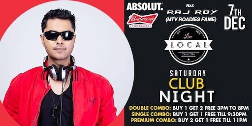 Saturday Club Night - Dj Raj Roy ( Mtv Roadies Fame)