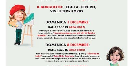 Christmas Lab! @IL BORGHETTO-LEGGI AL CENTRO,VIVI IL TERRITORIO! biglietti