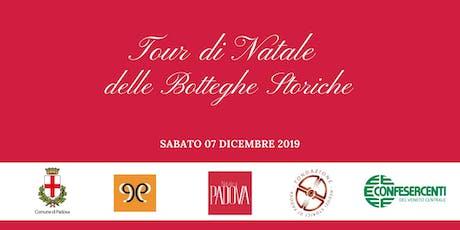 Primo Tour di Natale delle Botteghe Storiche di Padova biglietti