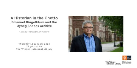 A Historian in the Ghetto: Emanuel Ringelblum and the Oyneg Shabes Archive tickets