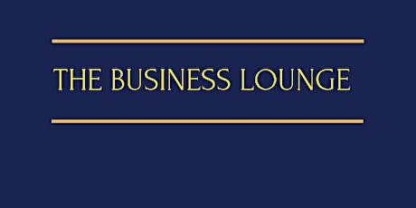 The Business Lounge with guest speaker Sue Boswell tickets