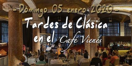Tardes de Clásica en el Café Vienés: 05 enero 2020 entradas