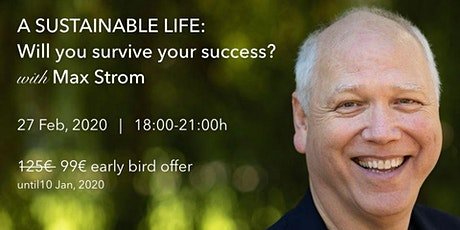 MAX STROM - A Sustainable Life: Will you survive your success? tickets