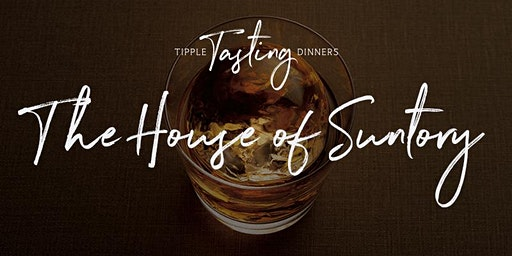 Tipple Tasting Dinner - The House of Suntory