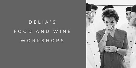 Delia's Food and Wine Workshops tickets