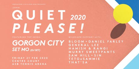 Quiet Please 2020 feat Gorgon City and Set Mo (DJ Set) tickets