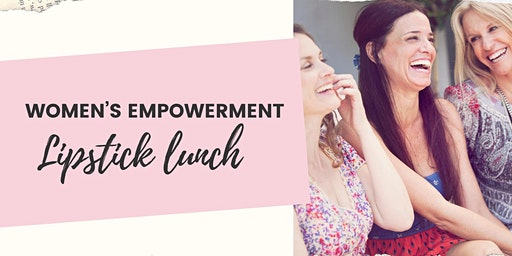 Women's Empowerment Lipstick Lunch