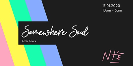 Somewhere Soul: After Hours tickets