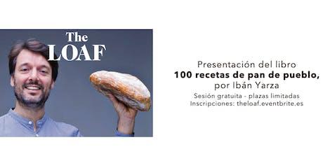 Presentación 100 recetas de Pan de Pueblo, por Ibán Yarza entradas