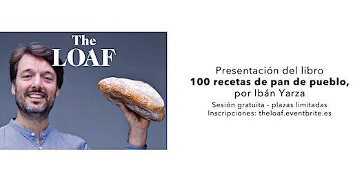 Presentación 100 recetas de Pan de Pueblo, por Ibán Yarza