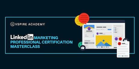 LinkedIn Marketing Professional Certification Masterclass tickets