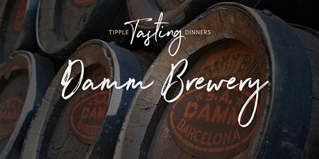 Tipple Tasting Dinner - Damm Brewery tickets