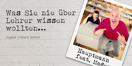 Markus Hauptmann feat. Mader: Was Sie nie über Lehrer wissen wollten... Tickets