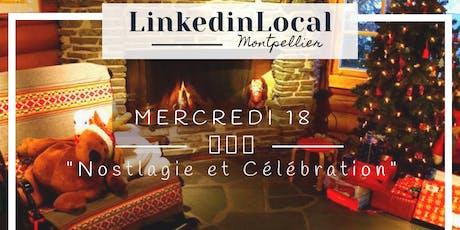 LinkedinLocal [Meet-up] Montpellier  - 21ème édition - Décembre billets