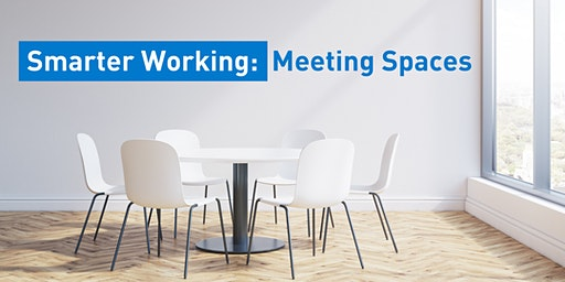 Smarter Working: Our Meeting Spaces