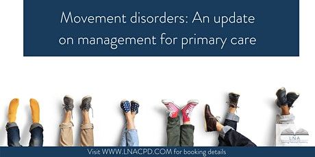 Movement disorders: An update on management for primary care tickets