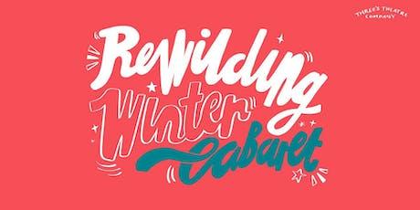 Rewilding Winter Cabaret tickets