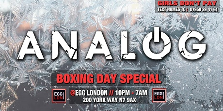 Boxing Day at EGG: Analog - 'House Of Christmas Past' tickets
