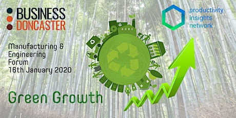 Doncaster Manufacturing & Engineering Forum - Green  Growth & Productivity tickets