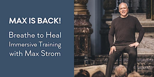Max Strom: Breathe To Heal 3-day Training