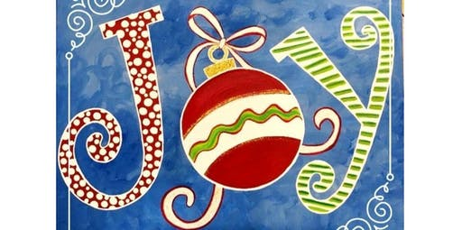 "Canvas Paint Night "" JOY"" (12-20-2019 starts at 6:00 PM)"