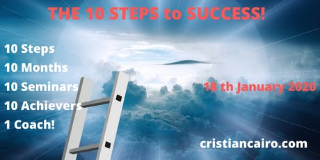 The 10 Steps to Success: 10 Months, 10 Seminars, 10 Achievers, 1 Coach! tickets