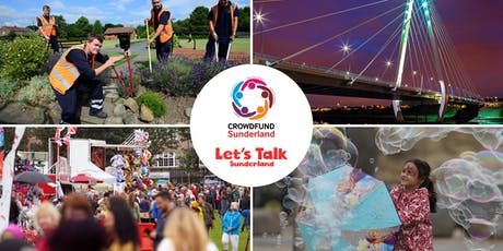 Let's Talk Sunderland informing the Neighbourhood Plans and Crowdfund Sunderland launch event tickets