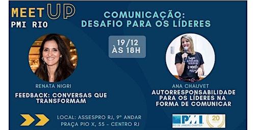 """MEETUP PMI Rio: """"COMUNICAÇÃO: DESAFIO PARA OS LÍDERES"""" (02 PDUs)"""