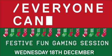 Everyone Can Festive Fun Gaming Session! tickets