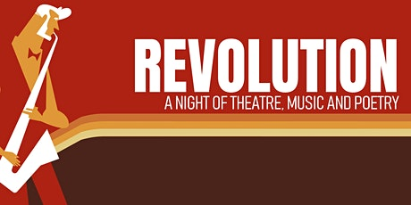 Revolution - A night of Theatre, Music and Poetry tickets