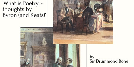 What is Poetry - thoughts by Byron (and Keats) tickets